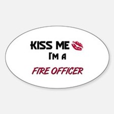 Kiss Me I'm a FIRE OFFICER Oval Decal