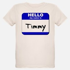 hello my name is timmy T-Shirt