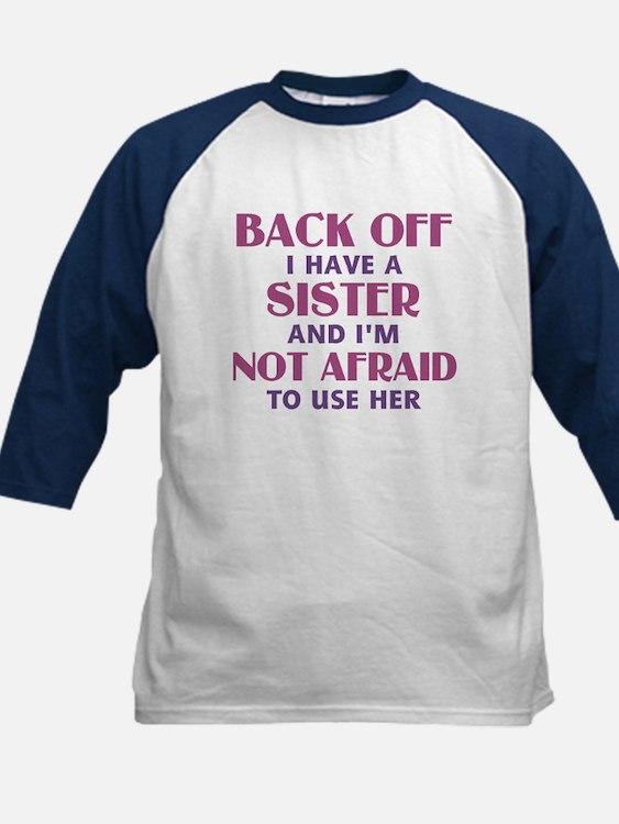Back Off I Have a Sister (pin Kids Baseball Jersey