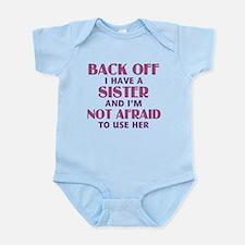 Back Off I Have a Sister (pink) Infant Bodysuit