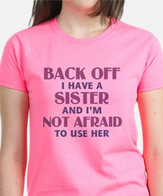 Back Off I Have a Sister (pin Tee