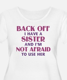 Back Off I Ha T-Shirt