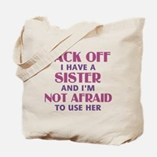Back Off I Have a Sister (pink) Tote Bag