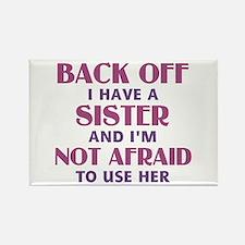 Back Off I Have a Sister (pink) Rectangle Magnet