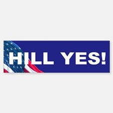 HILL YES Bumper Bumper Bumper Sticker