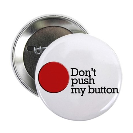 """Don't push my button 2.25"""" Button (10 pack)"""