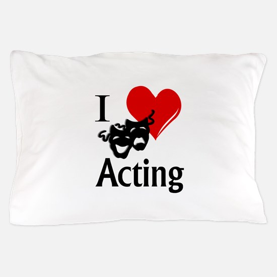 I Heart Acting Pillow Case