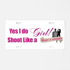 Shoot Like A Girl Aluminum License Plate