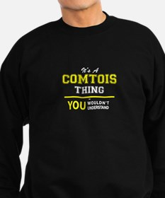 It's A COMTOIS thing, you wouldn Sweatshirt (dark)