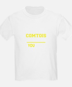 It's A COMTOIS thing, you wouldn't underst T-Shirt