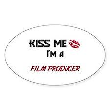 Kiss Me I'm a FILM PRODUCER Oval Decal