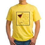 Let's Sit & Let the Secrets S Yellow T-Shirt