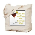Let's Sit & Let the Secrets S Tote Bag