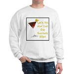 Let's Sit & Let the Secrets S Sweatshirt