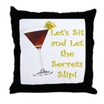 Let's Sit & Let the Secrets S Throw Pillow