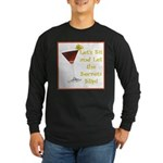 Let's Sit & Let the Secrets S Long Sleeve Dark T-S