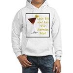 Let's Sit & Let the Secrets S Hooded Sweatshirt