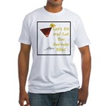 Let's Sit & Let the Secrets S Fitted T-Shirt