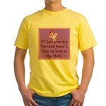 If I keel over shopping... Yellow T-Shirt