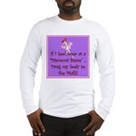 If I keel over shopping... Long Sleeve T-Shirt