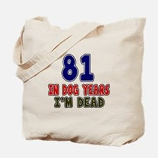 Funny 81 Years Birthday Designs Tote Bag