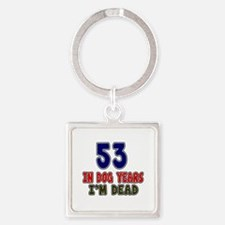 Funny 53 Years Birthday Designs Square Keychain