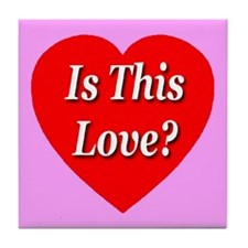 Is This Love? Tile Coaster