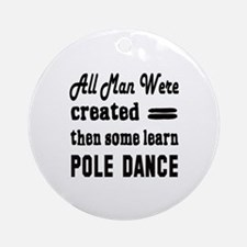 Some Learn Pole dance Round Ornament