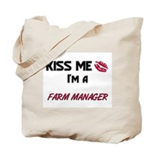 Kiss Me I'm a FARM MANAGER Tote Bag