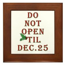 Do not open 'til Dec. 25 saying Framed Tile