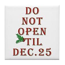 Do not open 'til Dec. 25 saying Tile Coaster