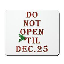 Do not open 'til Dec. 25 saying Mousepad