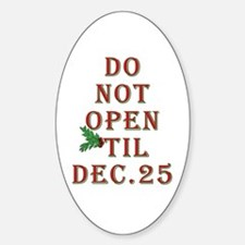 Do not open 'til Dec. 25 saying Oval Decal