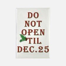 Do not open 'til Dec. 25 saying Rectangle Magnet