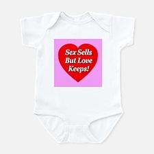 Sex Sells But Love Keeps! Infant Bodysuit