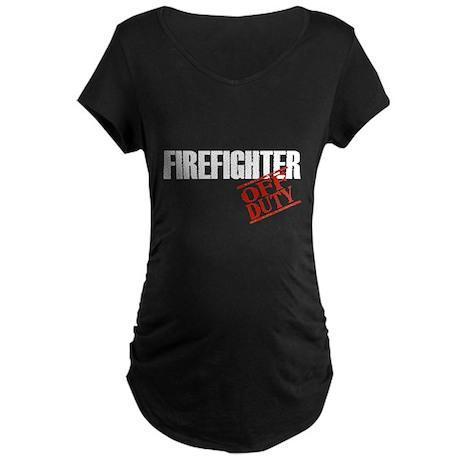 Off Duty Fire Fighter Maternity Dark T-Shirt