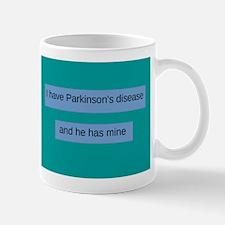 I have Parkinson's disease and he has mine Mugs