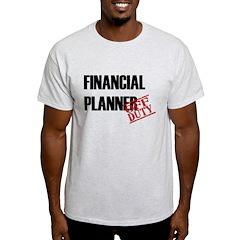 Off Duty Financial Planner T-Shirt