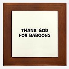 thank god for baboons Framed Tile