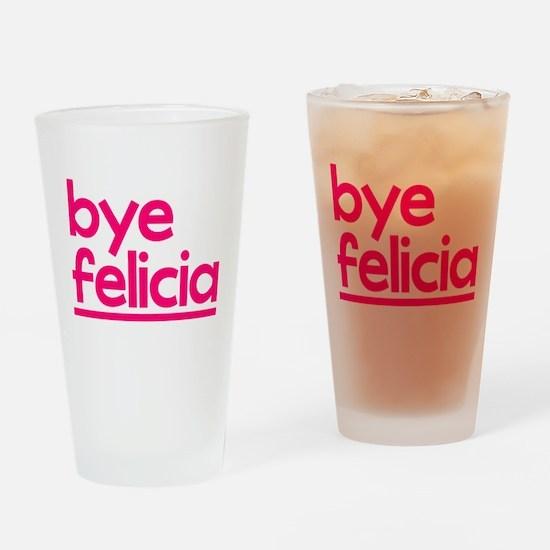Bye Felicia Drinking Glass