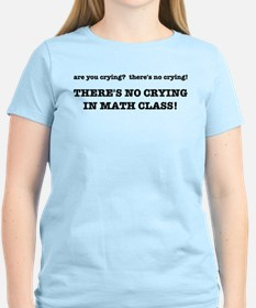 There's No Crying in Math Cl T-Shirt