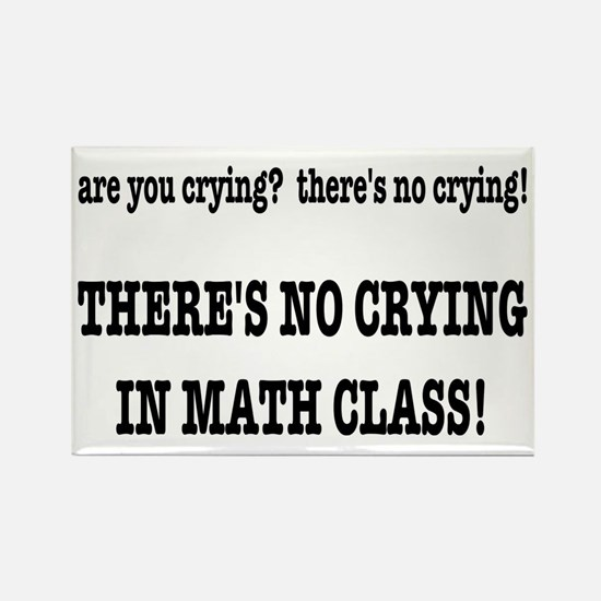 There's No Crying in Math Class Rectangle Magnet