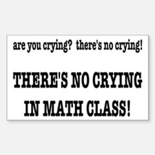 There's No Crying in Math Clas Decal