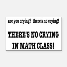 There's No Crying in Math Cla Rectangle Car Magnet