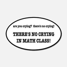 There's No Crying in Math Cl Wall Decal