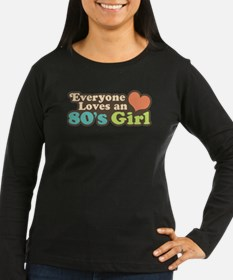 Everyone Loves an 80's Gir Long Sleeve T-Shirt