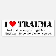 I [heart] Trauma Bumper Bumper Bumper Sticker