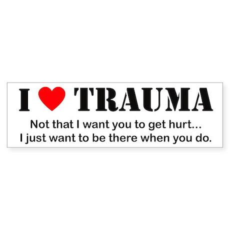 I [heart] Trauma Bumper Sticker
