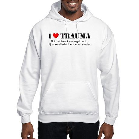 I [heart] Trauma Hooded Sweatshirt