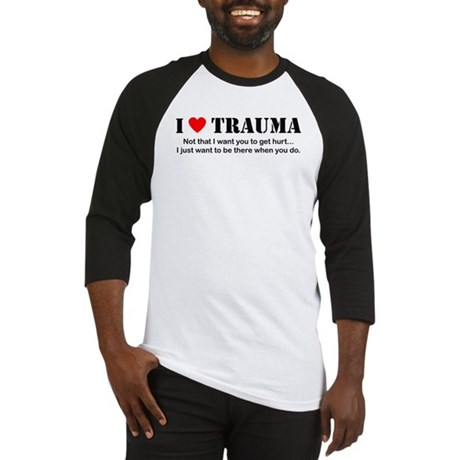 I [heart] Trauma Baseball Jersey